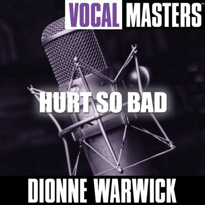 Vocal Masters: Hurt So Bad - Dionne Warwick