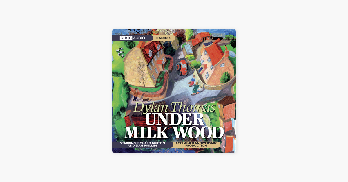 Under Milk Wood Anniversary Today >> Under Milk Wood Dramatised On Apple Books