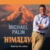 Michael Palin - Himalaya (Unabridged) artwork