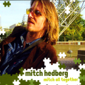 Mitch All Together-Mitch Hedberg