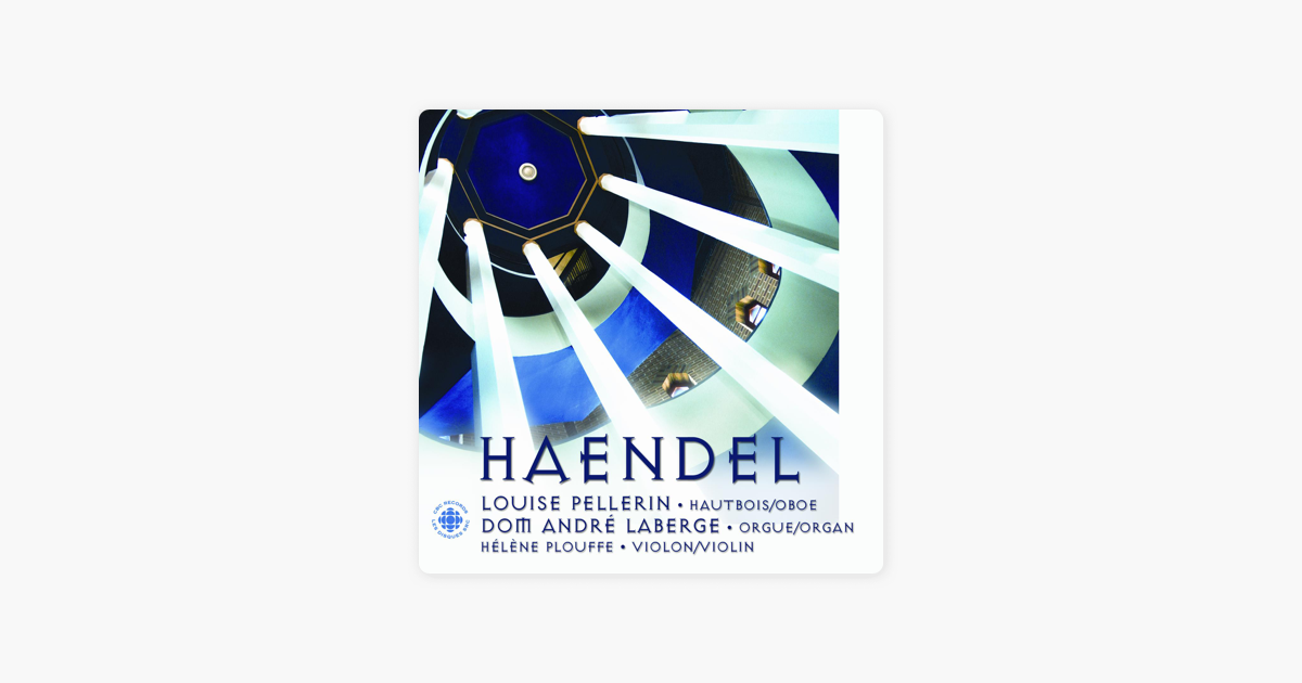 Handel Oboe Sonatas Nos 1 3 By Helene Plouffe Andre Laberge