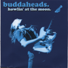 When the Blues Catch Up With You - Buddaheads