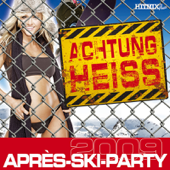 Achtung heiss: Apres-Ski-Party 2009