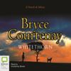 Bryce Courtenay - Whitethorn (Unabridged) artwork