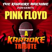 The Karaoke Machine Presents - Pink Floyd