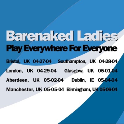 Play Everywhere for Everyone (Manchester, UK 05.05.04) - Barenaked Ladies