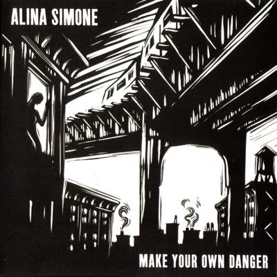 Make Your Own Danger - Alina Simone