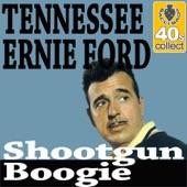 Tennessee Ernie Ford - Shootgun Boogie