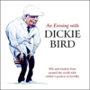 Dickie Bird - An Evening With Dickie Bird (Original Staging Nonfiction) artwork