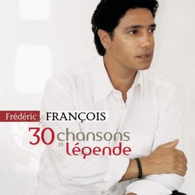 30 chansons de légende - Frédéric François