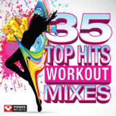 35 Top Hits  Workout Mixes (Unmixed Workout Music Ideal For Gym, Jogging, Running, Cycling, Cardio And Fitness)-Power Music Workout