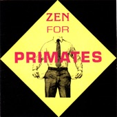 Zen For Primates - My Sharona
