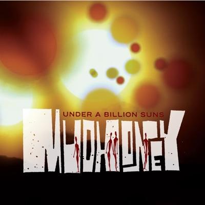 Under a Billion Suns - Mudhoney
