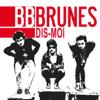 BB Brunes - Dis-Moi illustration