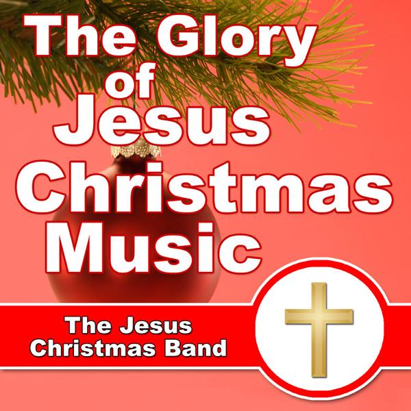 Religious Christmas Music.The Glory Of Jesus Christmas Music By The Jesus Christmas Band