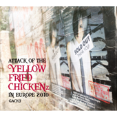 """FLOWER (ATTACK OF THE """"YELLOW FRIED CHICKENz"""" IN EUROPE 2010 ver.)"""