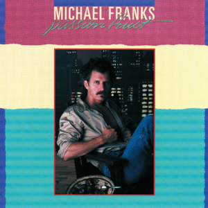 Michael Franks - Passion Fruit