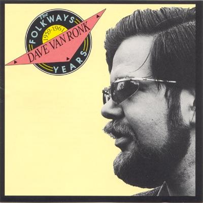 The Folkways Years 1959-1961 - Dave Van Ronk