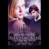 Richelle Mead - Shadow Kiss: Vampire Academy, Book 3 (Unabridged) artwork