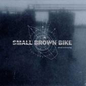 Small Brown Bike - Sleeping Weather