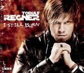Tobias Regner - I Still Burn | Whity