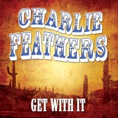 Charlie Feathers - Tongue Tied Jill