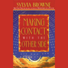 Sylvia Browne - Making Contact with the Other Side: How to Enhance Your Own Psychic Powers artwork