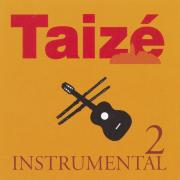 Taizé : Instrumental, Vol. 2 - Taizé