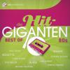 Verschiedene Interpreten - Best of 80's - Die Hit Giganten Grafik