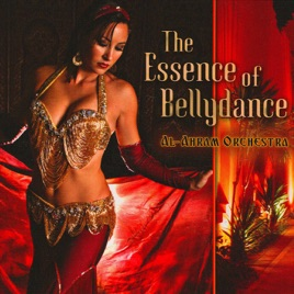 The Essence Of Belly Dance Al Ahram Orchestra