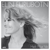 Elin Furubotn - Eg Ser Du Leite
