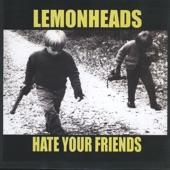 Lemonheads - Hate Your Friends