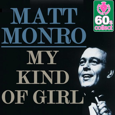 My Kind of Girl (Remastered) - Single - Matt Monro