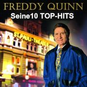 Seine 10 Top-Hits - Das Jubiläumsalbum - Freddy Quinn - Freddy Quinn