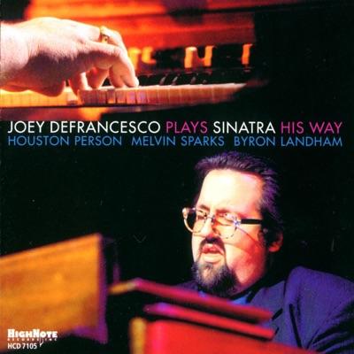Joey Defrancesco Plays Sinatra His Way - Joey DeFrancesco