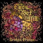 Eyes Set To Kill - Broken Frames