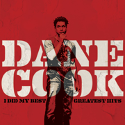 I Did My Best - Greatest Hits - Dane Cook - Dane Cook