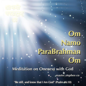 Om Namo Parabrahman Om, Meditation On Oneness With God and All