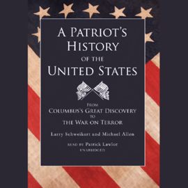 A Patriot's History of the United States (Unabridged) audiobook