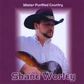 Shane Worley - Lonesome, On'ry & Mean