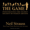Neil Strauss - The Game: Penetrating the Secret Society of Pickup Artists  artwork