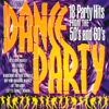 Dance Party: 18 Party Hits from the 50's and 60's