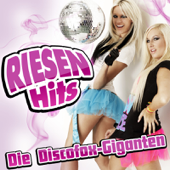 RIESEN HITS - Die Discofox-Giganten (100 % German Top Single Fox-Hits - Vol 2)