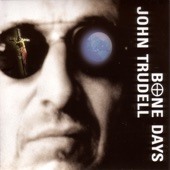 John Trudell - Bone Days