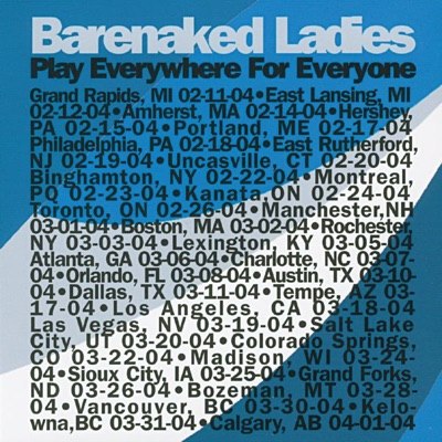 Play Everywhere for Everyone: Grand Forks, ND 03-26-04 (Live) - Barenaked Ladies