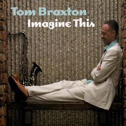View album Tom Braxton - Imagine This