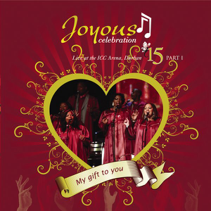 Joyous Celebration - My Gift to You, Vol. 15, Pt. 1 (Live At the ICC Arena Durban)