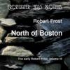Robert Frost - The Early Poetry of Robert Frost, Volume III: North of Boston (Unabridged)  artwork