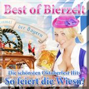 Best of Bierzelt  - Die schönsten Oktoberfest Hits - So feiert die Wiesn! - Various Artists - Various Artists