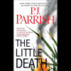 P. J. Parrish - The Little Death (Unabridged)  artwork